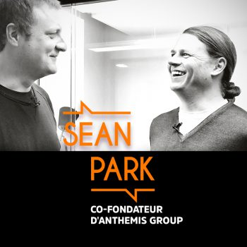 Sean Park, Co-fondateur d'Anthemis Group – Be My Guest #2