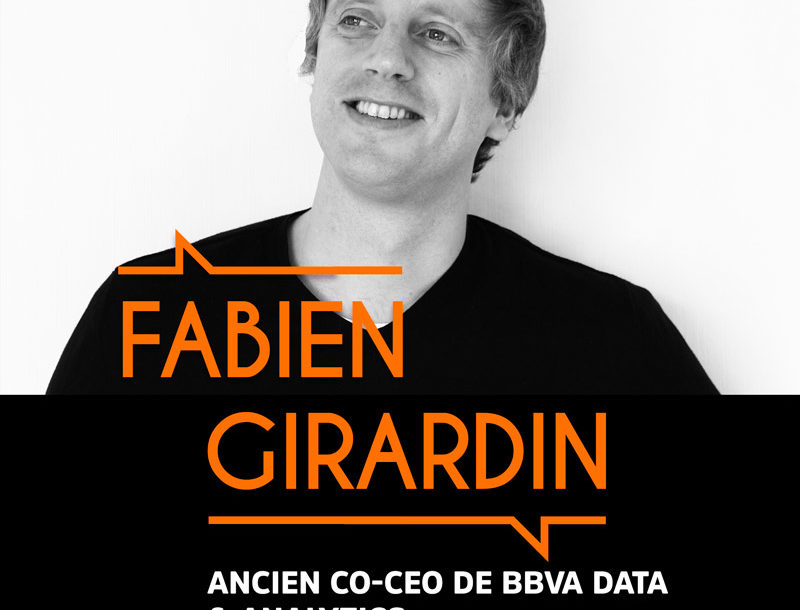 Fabien Girardin, Ancien co-CEO de BBVA Data & Analytics – #BMG7