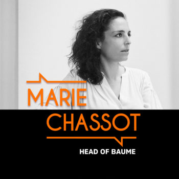 Marie Chassot, Directrice de Baume – #BMG9