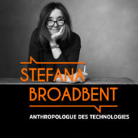 Stefana Broadbent, Anthropologue des Technologies – #BMG12